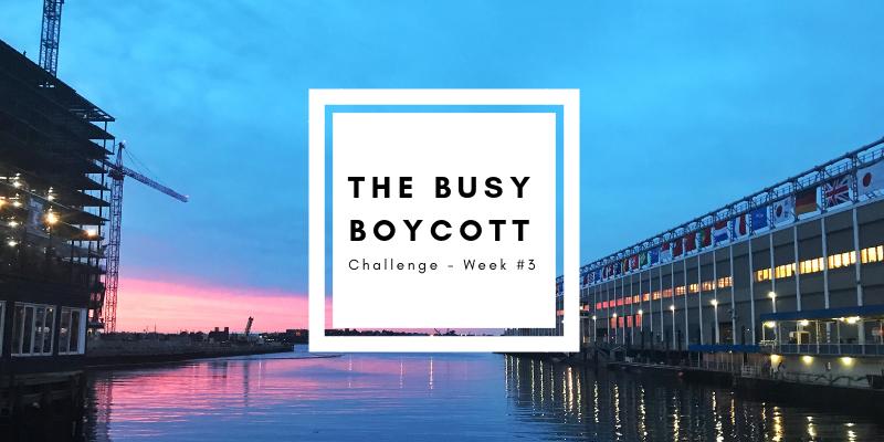 The Busy Boycott 2018 Week 3