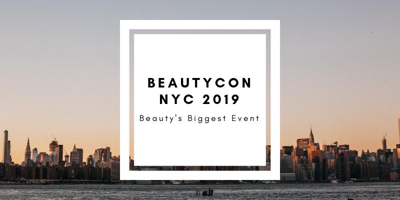 Beautycon NYC 2019   6 Tips for Surviving Beautycon NYC
