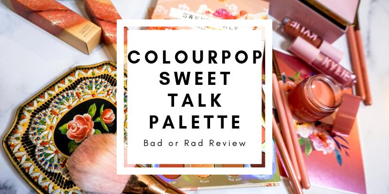 ColourPop Sweet Talk Eyeshadow Palette Review